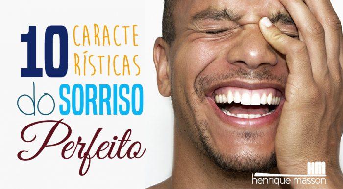 af05db210 10 Características do Sorriso Perfeito - Dr. Henrique Masson ...